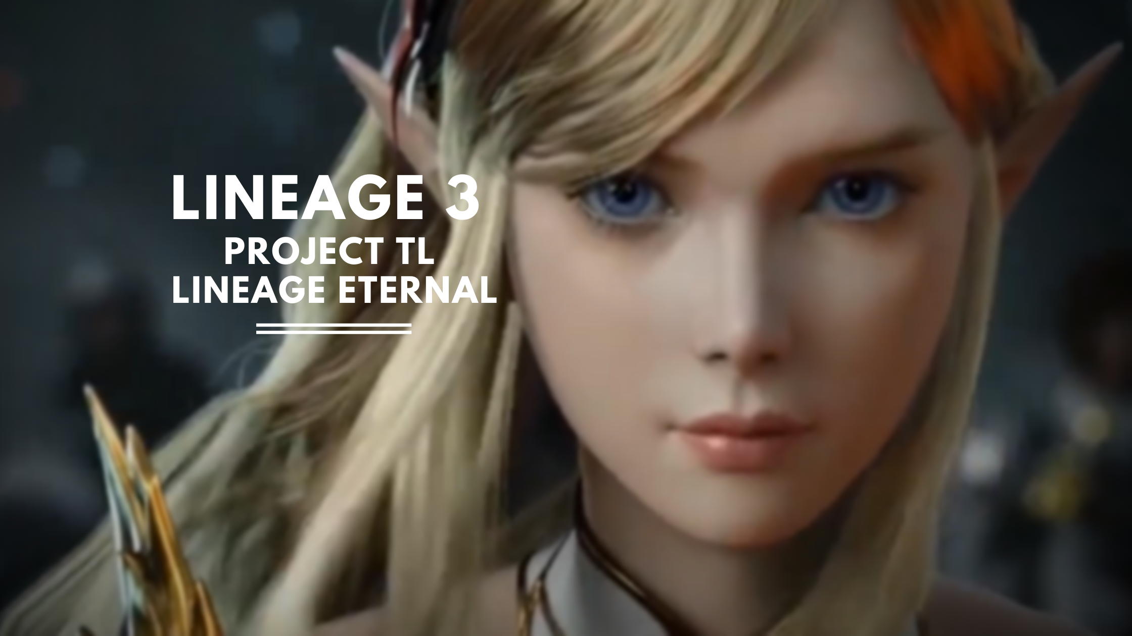 Lineage 3 Project TL, Lineage Eternal